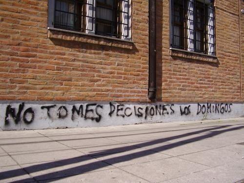 consejo de un grafitero no tomes decisiones los domingos