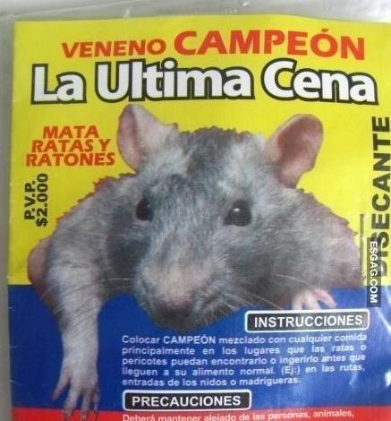 veneno para ratas llamado la  ultima cena