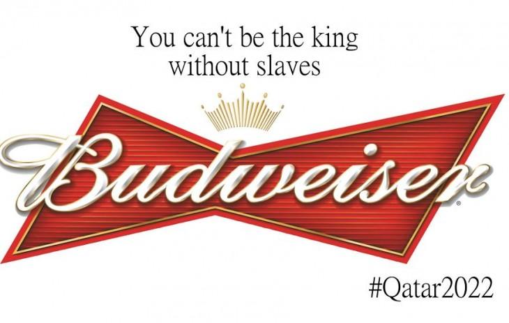 """anti logo Budweiser: """"No puedes ser el rey, sin tener esclavos"""""""