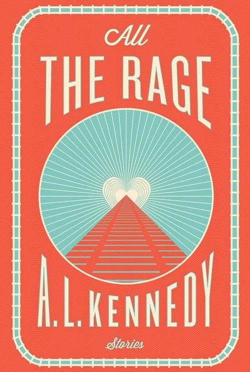All the rage por A. L. Kennedy