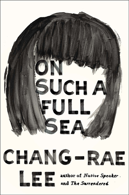On such a full sea por Chang -Rae Lee