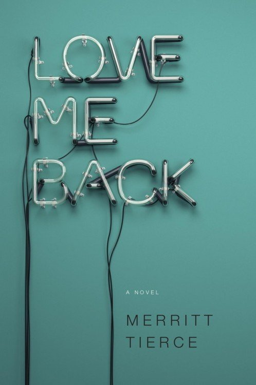 Love me back por Merritt Tierce