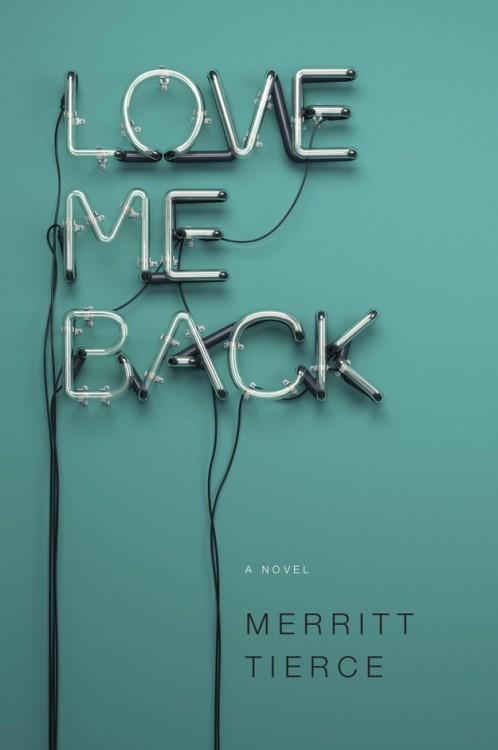 Love me back por Merritt Tierce