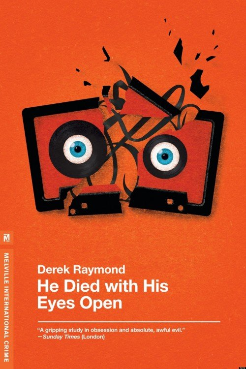 He died with his eyes open por Derek Raymond