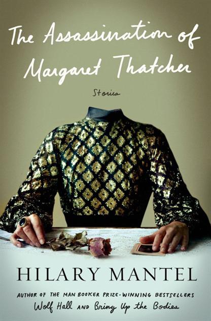 El asesinato de Margaret Thatchen por Hilary Mantel