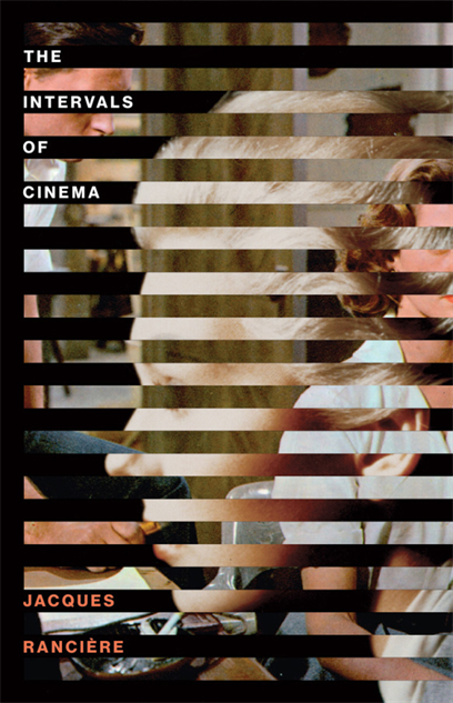 The intervals of cinema por Jacques Rancière