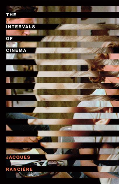 The intervals of cinema por Jacques Rancière