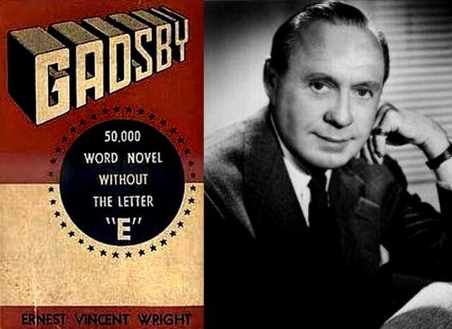"""Ernes Vincent Wright escribió una novela llamada """"Gadsby"""" que contiene más de 50,000 palabras, y ninguna de ellas contienen la letra """"e"""""""