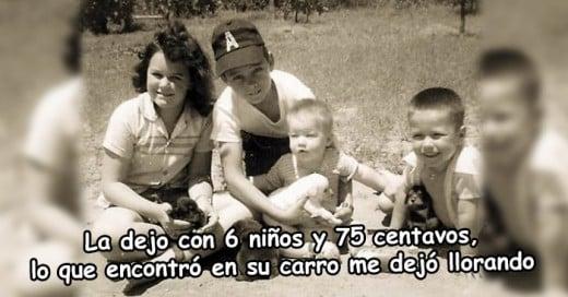 Una mañana de septiembre de 1960, me desperté con seis bebés hambrientos, con sólo 75 centavos en la bolsa, y además su padre se había ido.