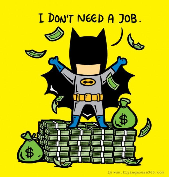 batman no necesita un trabajo porque el siempre va a ser rico