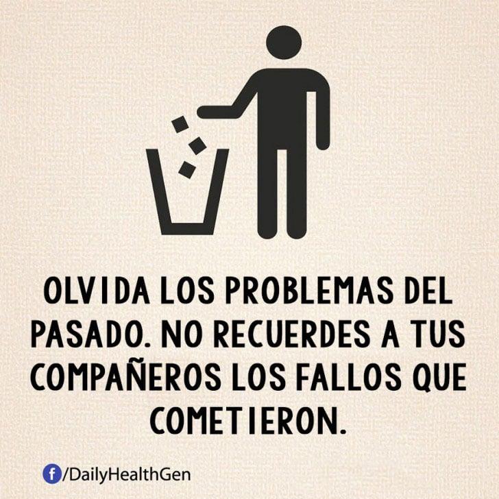 OLVIDA LOS PROBLEMAS DEL PASADO, NO RECUERDES A TUS COMPAÑEROS LOS FALLOS QUE COMETIERON