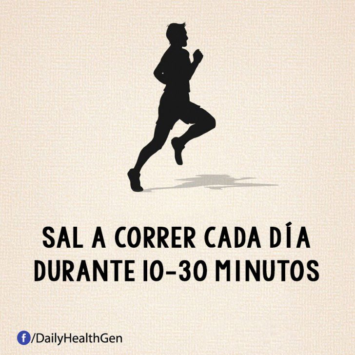sal a correr cada dia durante 10 o 30 minutos cada día