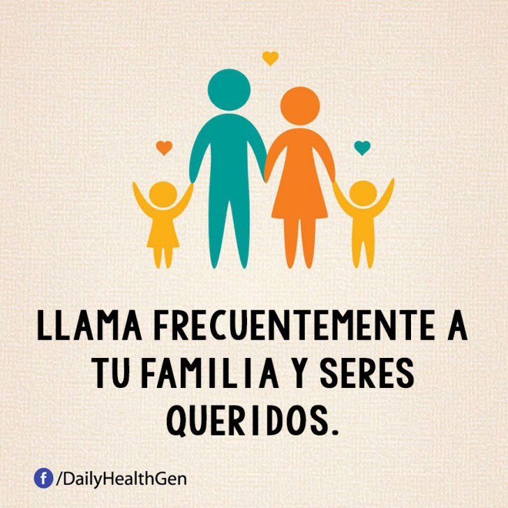 llama frecuentemente a tu familia y seres queridos
