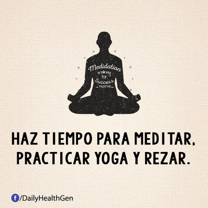 haz tiempo para meditar, practicar yoga y rezar