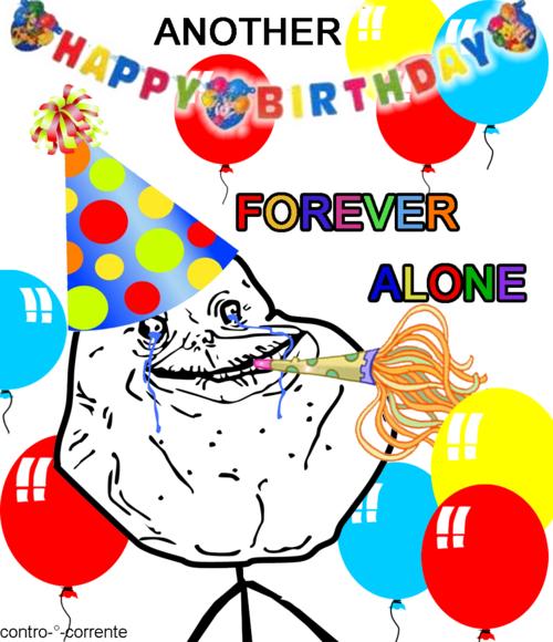 cumpleaños forever alone meme