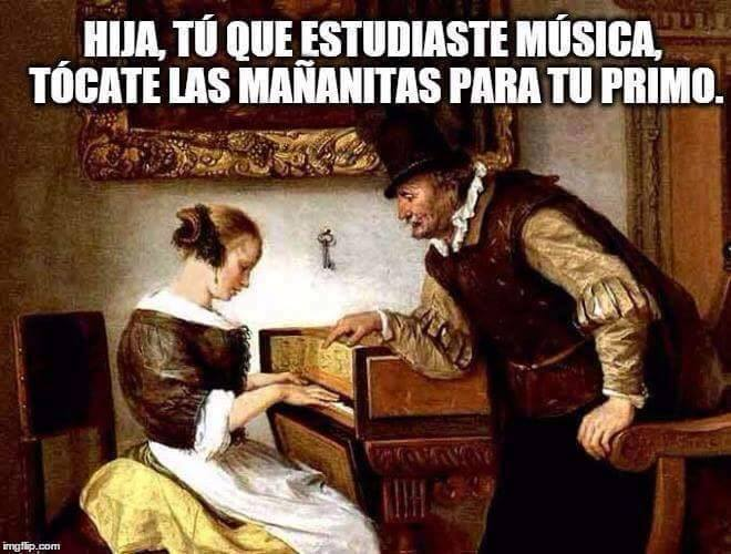 meme renacentista de mijita tú que estudiaste música