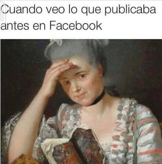 meme renacentista que ejemplifica cuando ves lo que publicabas antes en Facebook