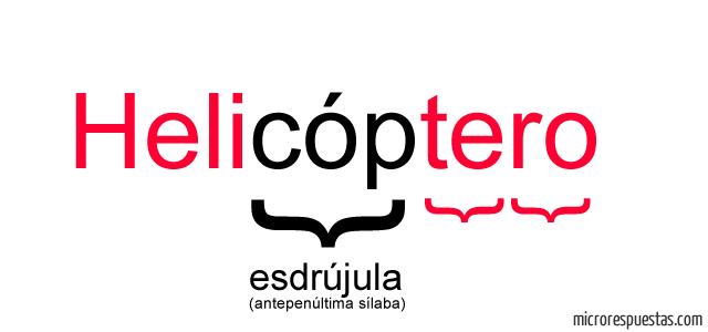 palabra Helicóptero ejemplo de una palabra esdrújula