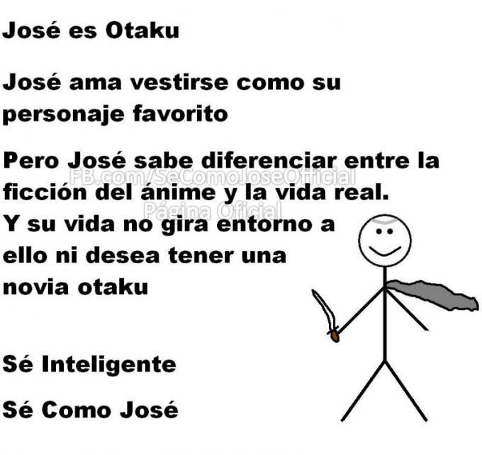 Meme 'Sé inteligente, sé como José' de personas otaku
