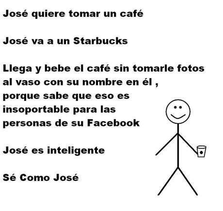 Meme 'Sé inteligente, sé como José' del cafe de Starbucks