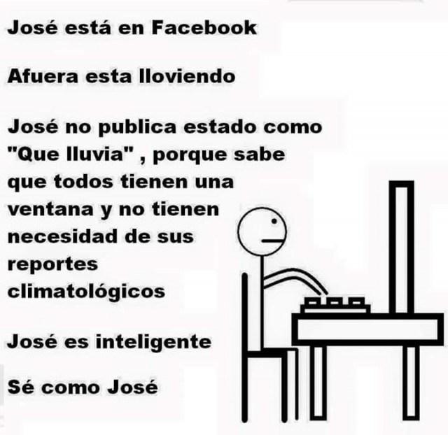 Meme 'Sé inteligente, sé como José' persona publicando estado del tiempo en Facebook