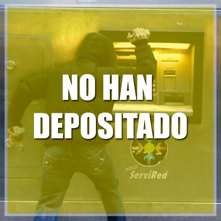 NO HAN DEPOSITADO