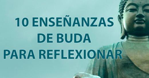 10 ENSEÑANZAS DE BUDA PARA REFLEXIONAR