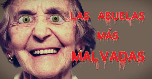 Las abuelas más malvadas