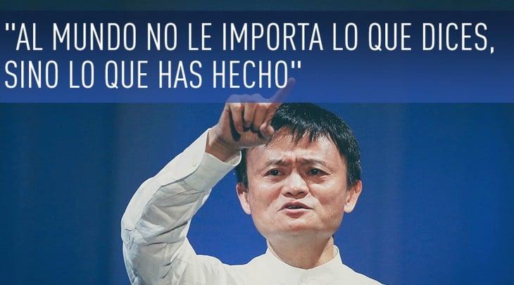 Jack Ma al mundo no le importa lo que dices, sino lo que has hecho