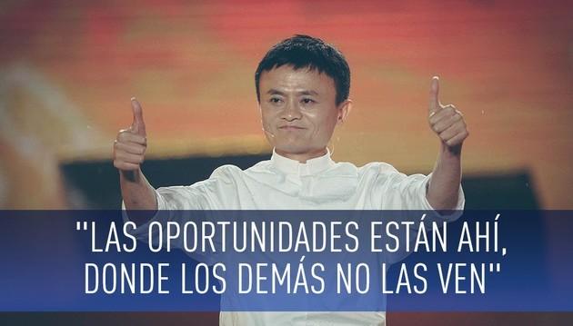 Jack Ma, las oportunidades están ahí, donde los demás no las ven