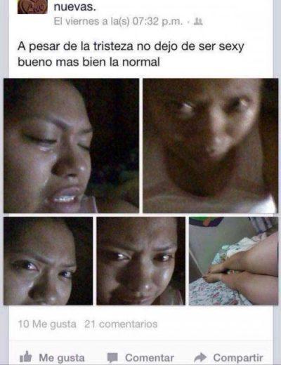 estado de internet en donde una mujer sube fotos suyas llorando pero dice que sigue siendo sexy