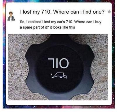 chico pregunta dónde puede encontrar la tapa 710 pero quiere decir OIL