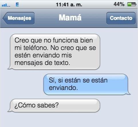 Mensaje entre padres e hijos: Mamá manda mensaje diciendo que su teléfono no funciona, cuando le dicen que sí, pregunta que cómo sabe