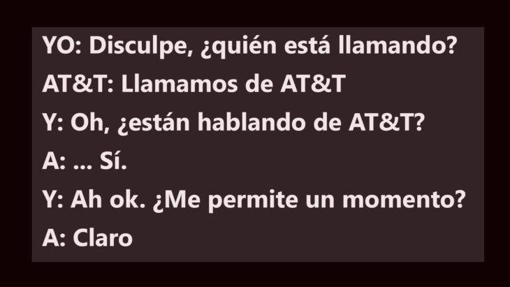 Telemarketing. ¿Están hablando de AT&T?