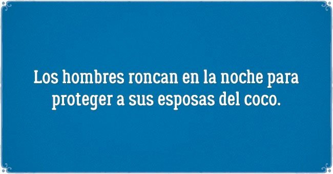LOS HOMBRES RONCAN