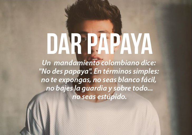 Modismos colombianos. Dar papaya
