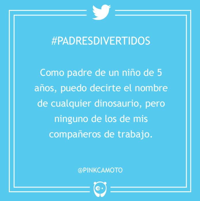 #PadresDivertidos puedo decir el nombre de cualquier dinosaurio