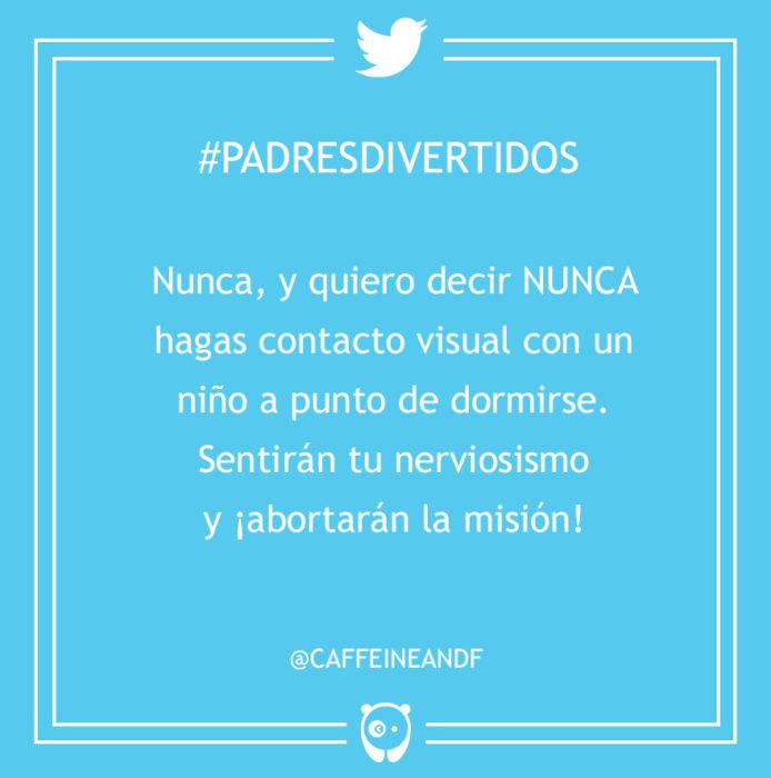 #PadresDivertidos nunca hagas contacto visual con un niño a punto de dormir