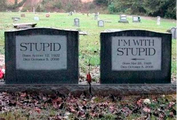 Tumbas graciosas - im with stupid