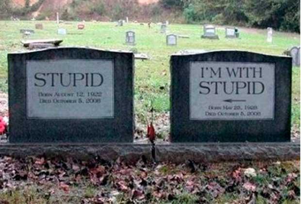 Tumbas graciosas - im with stupid