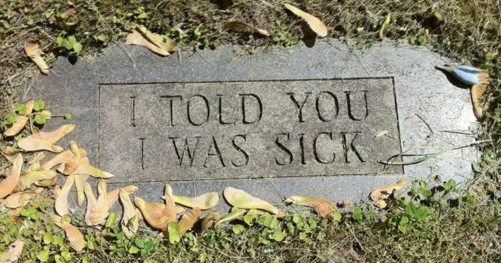 Tumbas graciosas - i told you i was sick