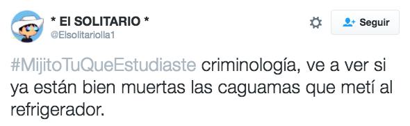 #MijitoTuQueEstudiaste criminología