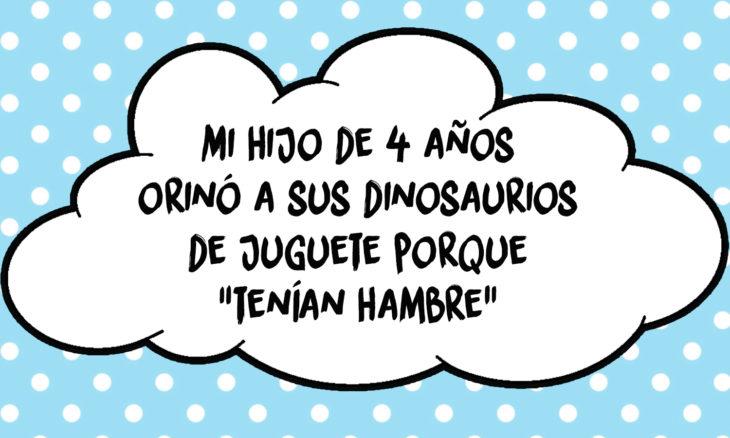 frase de niño que orina sus dinosaurios