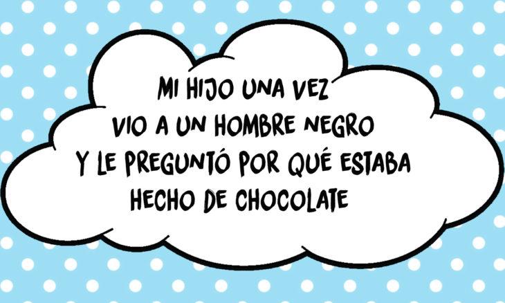 frase de un niño hombre de chocolate