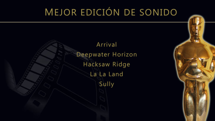 Oscares 2017 - lista de peliculas nominadas para mejor edición de sonido