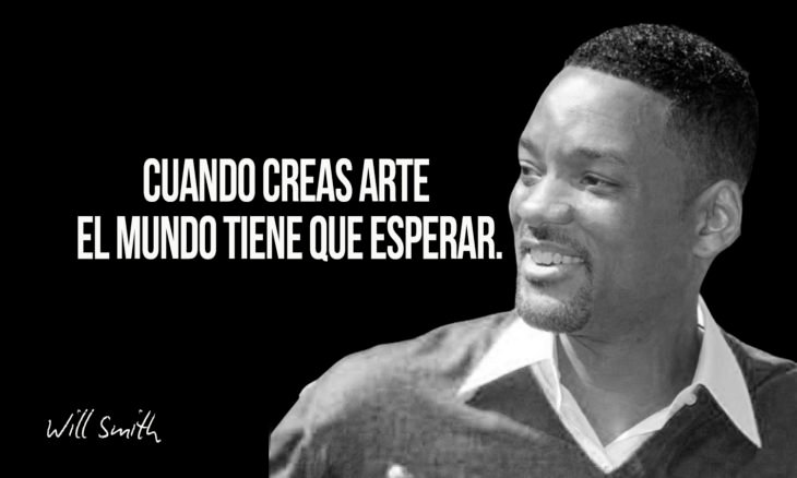 frase de will smith sobre el arte