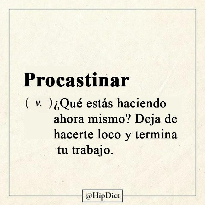 Diccionario honesto Procastinar