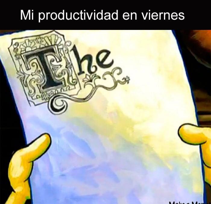 Memes trabajo - productividad en viernes