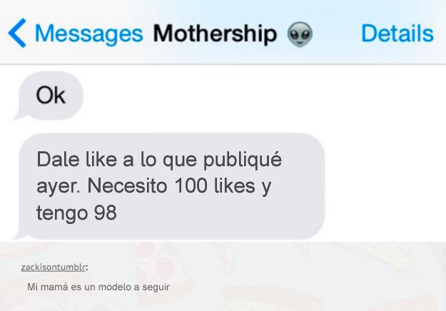 mensaje mamá necesita 100 likes