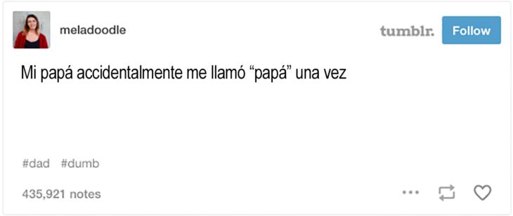 publicación de tumblr donde dice que el papá una vez llamó papá a su hija